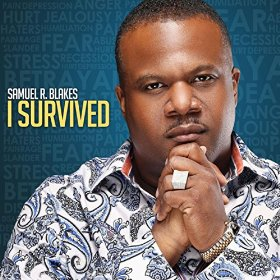 Bishop Samuel R. Blakes � I Survived