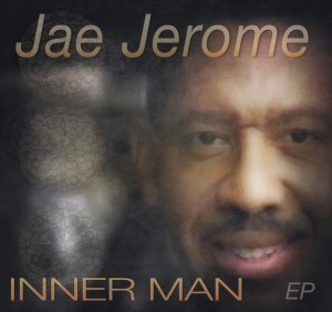 Jae Jerome_ Inner Man CD Artwork B Outside Cover_2015 (Trimmed)