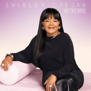 shirley caesar fill this house