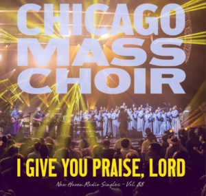 i-give-you-praise-lord-chicago-mass-choir