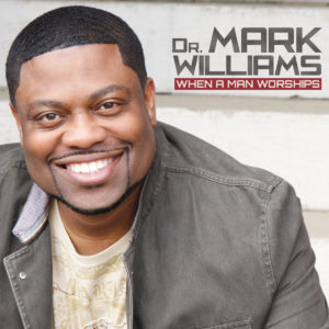 mark-williams-when-a-man-worships